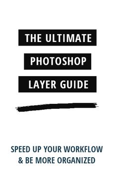 Just starting out working with Photoshop? It can be overwhelming at the beginning. There's one thing you should learn first when working with Photoshop: it's using layers to improve your workflow and be more organized. This is your ultimate guide to using Photoshop layers like a pro for small and big design projects | thatistheday.com