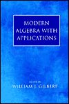 Modern Algebra with Applications / Edition 1 by William J. Gilbert Download