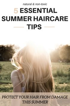 Easy, natural summer hair care tips to grow hair fast and protect from damage. 5 essential tips to get healthy hair this summer #haircaretips #summerhaircare #longhair #growhairfast #cleanbeautyproducts