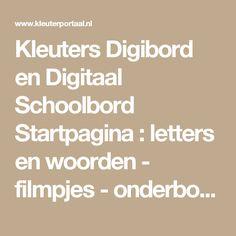Kleuters Digibord en Digitaal Schoolbord Startpagina : letters en woorden - filmpjes - onderbouw