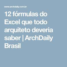 12 fórmulas do Excel que todo arquiteto deveria saber | ArchDaily Brasil Software Architecture Design, Architecture Details, Landscape Architecture, Microsoft Excel, Civil Engineering, Autocad, Design Elements, Life Hacks, Infographic