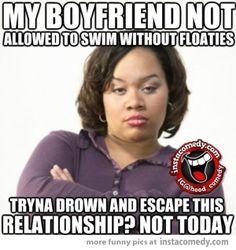 Crazy girls be like My boyfriend not allowed to...
