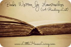 Books written through the eyes of homesteaders. A fiction and non-fiction reading list. So many books to pick from it will keep you busy all winter!