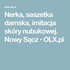 Nerka, saszetka damska, imitacja skóry nubukowej. Nowy Sącz • OLX.pl