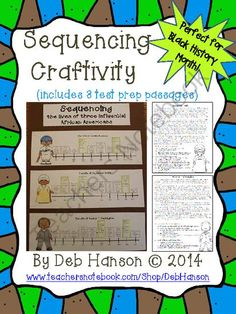 Sequencing Craftivity: Featuring Famous African Americans (test prep!) from Crafting Connections with Deb on TeachersNotebook.com - (10 pages) - This craftivity is designed to allow students to practice sequencing skills and prepare for standardized tests in a fun way. I originally created this activity for my ESL students because I noticed that they struggled with the sequencing words that are so