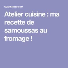 Atelier cuisine : ma recette de samoussas au fromage ! Chop Suey, Ramadan, Entrees, Food, Bricks, Oriental, Cheese, Pastries, Lebanese Recipes