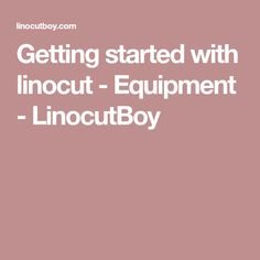 Getting started with linocut - Equipment - LinocutBoy