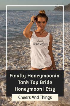 Finally Honeymoonin' Tank Top, Bride Honeymoon Shirt, Newlywed Gift, Postponed Honeymoon Wedding Party Shirts, Bachelorette Party Shirts, Gifts For Wedding Party, Party Gifts, Bride Shirts, Newlywed Gifts, Travel Shirts, Wedding Planning Tips, Newlyweds