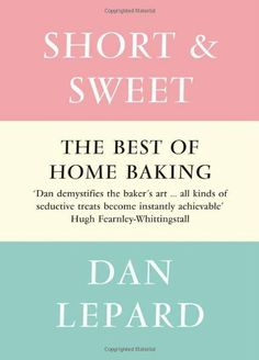 Short and Sweet von Dan Lepard, http://www.amazon.de/dp/0007391439/ref=cm_sw_r_pi_dp_sKfwrb064Y9DJ