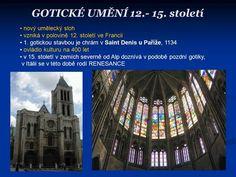 GOTICKÉ UMĚNÍ 12.- 15. století nový umělecký sloh vzniká v polovině 12. století…