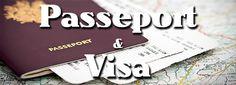 Tout savoir sur les Passeport et Visa en détail.