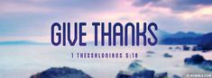 1 Thessalonians 5:18 NKJV - Give Thanks - Facebook Cover Photo