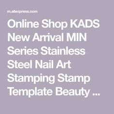 Online Shop KADS New Arrival MIN Series Stainless Steel Nail Art Stamping Stamp Template Beauty Stencil Nail Design Tools For Stamping Art | Aliexpress Mobile