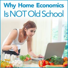 Woman using a computer to follow a recipe while cooking and the words Why Home Economics Is Not Old School