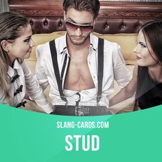 """""""Stud"""" means an attractive man thought to be very sexually active or promiscuous. Example: That police officer is a stud! I'd let him handcuff me any day! #slang #englishslang #saying #sayings #phrase #phrases #expression #expressions #english #englishlanguage #learnenglish #studyenglish #language #vocabulary #dictionary #efl #esl #tesl #tefl #toefl #ielts #toeic #englishlearning #vocab #stud #man #attractive"""