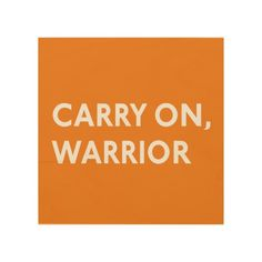 Carry On, Warrior Wood Square Canvas