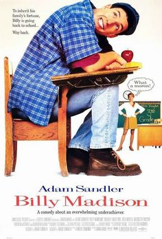 Billy Madison is my favorite Adam Sandler movie to date. And by the way...conditioner is better. ;)
