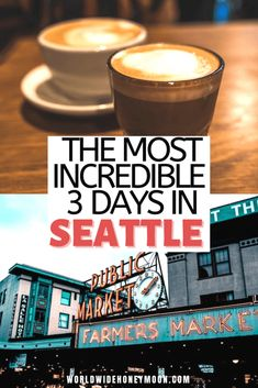 The Best Seattle 3 Day Itinerary: Everything You Need For the Perfect Long Weekend Trip to Seattle - World Wide Honeymoon