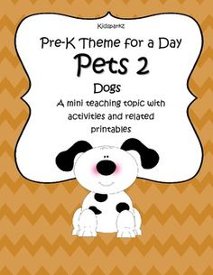 Pre-K Theme for a Day is a series of mini teaching topics that are focused towards preschool and Pre-K learners. The teaching theme focus for this packet is Pets, with the emphasis on Dogs. This is second of 3 units about Pets. 42 pages. $