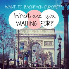 Some great tips for backpacking through europe