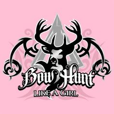 Bow hunt like a girl..