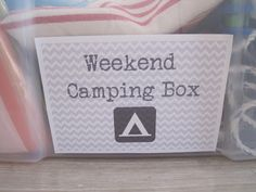 Weekend Camping, and Week Long camping boxes. What to pack, so you can get up and go on a dime!