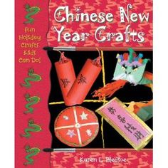 Chinese New Year Crafts by Karen E. Bledsoe - Provides information about the origins and customs of the Chinese New Year, ideas for celebrating this holiday, and instructions for making holiday banners, a dragon streamer puppet, and a ribbon lantern. New Year's Crafts, Holiday Crafts For Kids, Book Crafts, Holiday Fun, Craft Books, Kids Crafts, Holiday Ideas, Chinese New Year Activities, New Years Activities