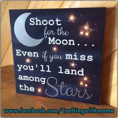 A personal favorite from my Etsy shop https://www.etsy.com/listing/229579425/shoot-for-the-moon-wood-sign-nursery