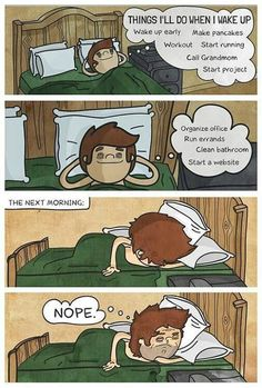 Things to do tomorrow morning. Omg this is so me!!!