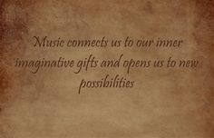 Music connects us to our inner imaginative gifts and opens us to new possibilities. Visit  http://readmysongreadmysoul.com