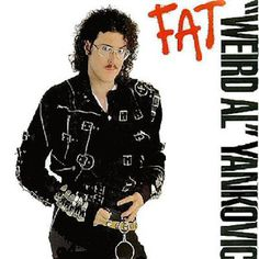 'Weird Al' Yankovic 'Fat'
