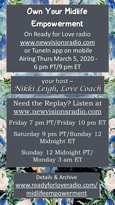 Airing Thur March 5 at 9 pm ET/6 pm PT on www.newvisionsradio.com. Midlife Empowerment is the topic on Ready for Love Radio. Full details on www.readyforloveradio.com/midlifeempowerment.