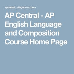 AP Central - AP English Language and Composition Course Home Page
