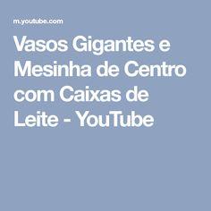 Vasos Gigantes e Mesinha de Centro com Caixas de Leite - YouTube