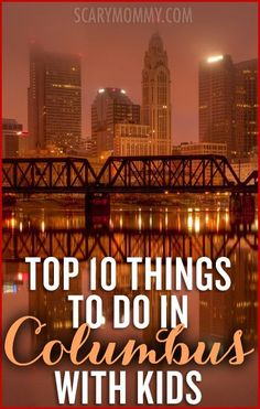 Planning a family trip to Columbus, Ohio? Get great tips and ideas for things to do with the kids in Scary Mommy's travel guide!  summer | spring break | vacation | parenting advice