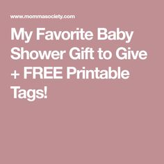 My Favorite Baby Shower Gift to Give + FREE Printable Tags!