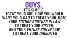 dear girl quotes | For Guys: How To Treat A Girl » GagThat