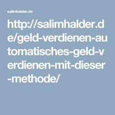 http://salimhalder.de/geld-verdienen-automatisches-geld-verdienen-mit-dieser-methode/