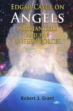 Edgar Cayce on Angels, Archangels and the Unseen Forces by Robert J. Grant http://www.amazon.com/dp/B008A3NATW/ref=cm_sw_r_pi_dp_.IhCwb19B16PW