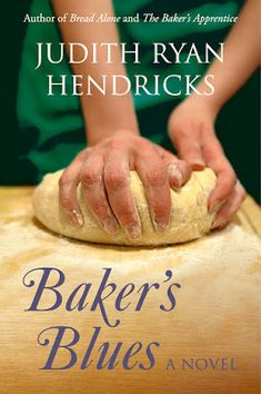 Farmgirl Fare: Baker's Blues by Judi Hendricks: A Giveaway and Conversation with the Author