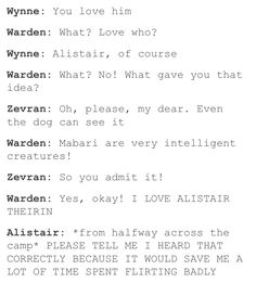 Wynne: You love him Warden: What? Wynne: Alistair, of course Warden: What? Even the dog can see it Warden: Mabari are very. Dragon Age Funny, Dragon Age Games, Dragon Age Origins, Dragon Age Inquisition, Skyrim, Dragon Age Alistair, Dinosaur Age, Dragon Age Series, Im A Loser