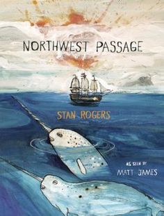 "Northwest Passage by Stan rogers ROG Inspired by the song ""Northwest Passage"" by legendary Canadian folk musician Stan Rogers, this book tells the dramatic story of the search for the elusive route through the Arctic Ocean to the Pacific. Franklin Expedition, Roald Amundsen, Early Explorers, Song Words, Kids Lighting, Children's Literature, Used Books, Book Nerd, North West"