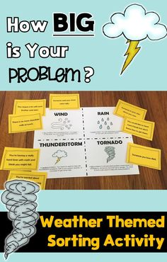 To help prevent my students from crying over spilt milk, I teach them that problems come in different sizes. We use a weather analogy and talk about problems in these categories: Wind, Rain, Thunderstorm, Tornado. This product is a sorting activity to help teach and reinforce this concept. Includes: 24 Problem Example Cards, Weather Problem Posters, Weather Problem Sorting Sheet, Directionson how to use for either an active whole class activity OR small group/pairs activity.