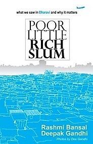 Click here for the review: http://www.bookgeeks.in/entries/non-fiction/poor-little-rich-slum-rashmi-bansal-deepak-gandhi