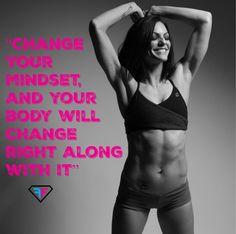 Change Your Mindset, and Your Body Will Change Right Along With It