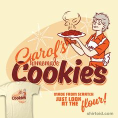 """""""Carol's Cookies"""" by Manny Peters Carol's Homemade Cookies. Made from scratch. Just look at the flour! Inspired by Carol Peletier of The Walking Dead"""