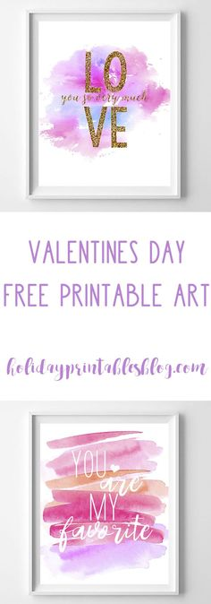 Valentines Day Free Printable Art | Watercolor Printables | Love You So Very Much | You Are My Favorite | Gold Glitter