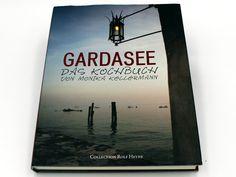 "Kochbuch der Woche – ""Gardasee – Das Kochbuch"" von Monika Kellermann Cover, Books, Lake Garda, Libros, Book, Book Illustrations, Libri"