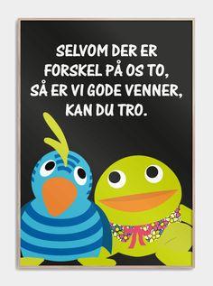 Plakater med citater for børn fra Fjernsyn for dig med Kaj og Andrea. Det berømte dukkepar på plakater lige her. Happy Birthday Wishes, Dildo, Art Music, Kids And Parenting, Teaching Kids, Happy Life, Kids Playing, Bff, Diy And Crafts