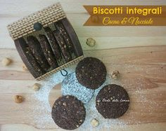 Le Bontà delle Comari: Biscotti integrali al Cacao e Nocciole (senza burr...